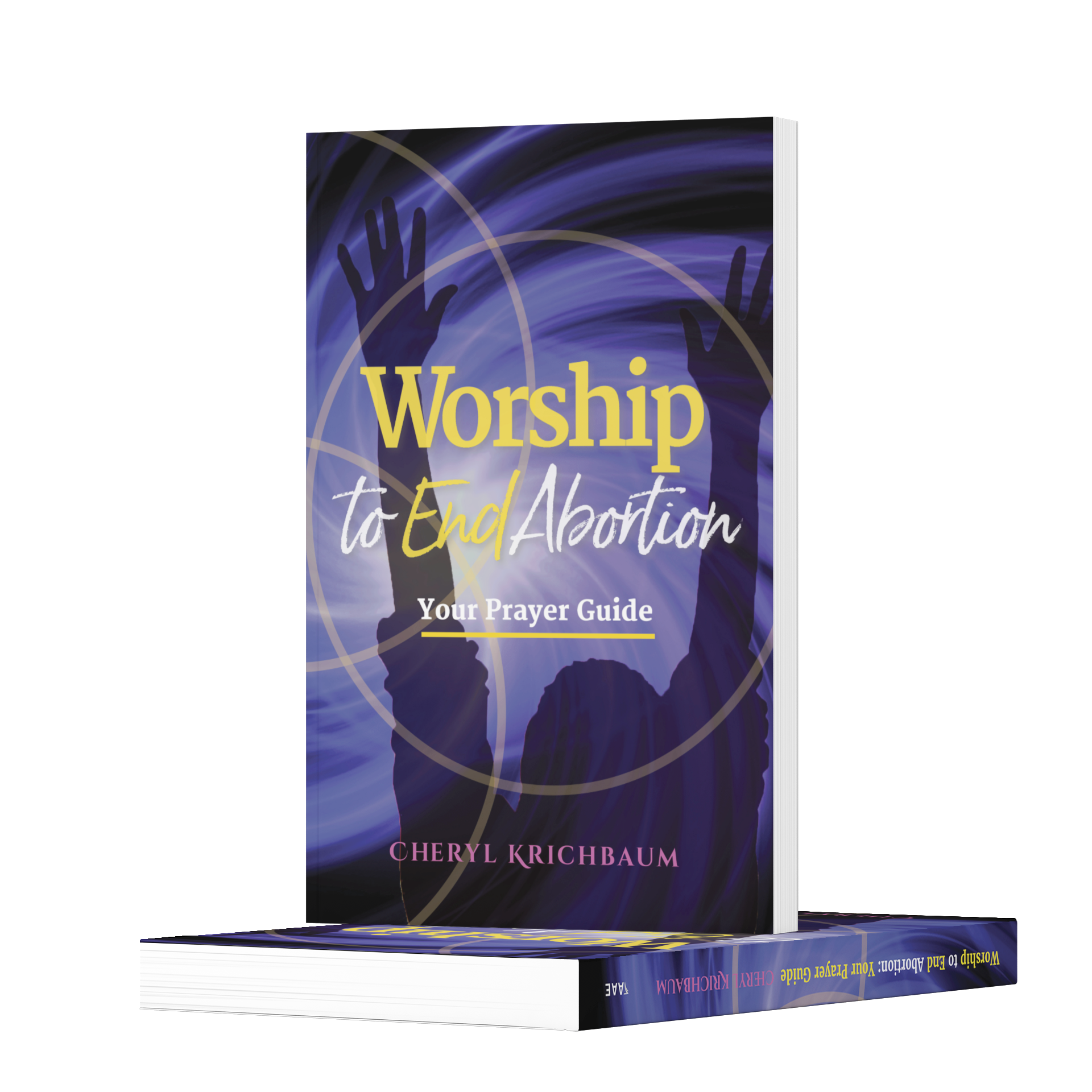Worship to End Abortion: Your Prayer Guide